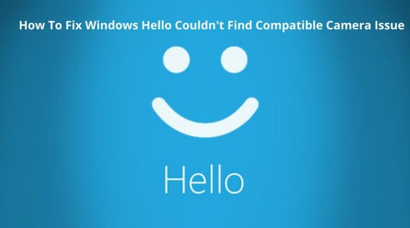 How To Fix Windows Hello Couldn't Find Compatible Camera Issue (1)